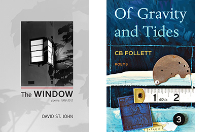 2 new books. The Window by David St. John and Of Gravity and Tides by CB Follett